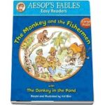 The Monkey and the Fishermen: with The Donkey in the Pond (Aesop's Fables Easy Readers)