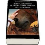 The Cossacks and Other Early Stories (Leo Tolstoy)