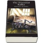 The Essential Kafka: The Castle, The Trial, Metamorphosis and Other Stories (Franz Kafka)