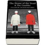 The House of the Dead and The Gambler (Fyodor Dostoyevsky)