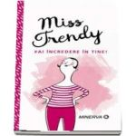 Miss Trendy. Ai incredere in tine