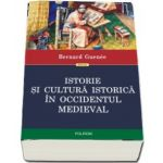 Istorie si cultura istorica in Occidentul medieval