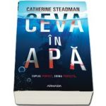Ceva in apa (Catherine Steadman)