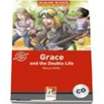 Grace and the Double Life. Book and Audio CD Pack, Level 3