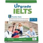 Upgrade IELTS - 5 Academic & 1 General Practice Tests - Bands: 5, 0 - 7. 0 - Self-Study Edition