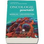 Oncologie generala. Manual universitar - Rodica Anghel
