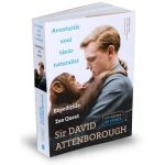 Aventurile unui tanar naturalist de Attenborough Sir David
