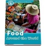 Oxford Read and Discover, Level 6. Food Around the World