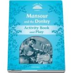 Classic Tales Second Edition Level 1. Mansour and the Donkey. Activity Book and Play