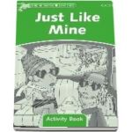 Dolphin Readers Level 3. Just Like Mine. Activity Book