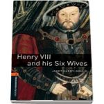 Oxford Bookworms Library. Level 2. Henry VIII and his Six Wives