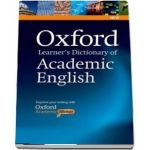 Oxford Learners Dictionary of Academic English. Helps students learn the language they need to write academic English, whatever their chosen subject