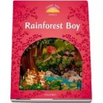 Classic Tales Second Edition Level 2. Rainforest Boy