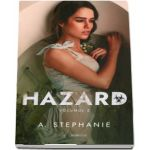 Hazard, volumul II de A Stephanie
