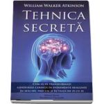 Tehnica secreta - William Walker Atkinson