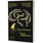 Health psychology and medical communication, Ovidiu Popa Velea, Carol Davila