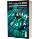 Mana de pe zid, Maureen Johnson, Trei