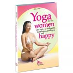 Yoga for the women who aspire to be healthy, intelligent, harmonious and happy
