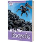 Oxford Read and Discover Level 4. Why We Recycle, Fiona Undrill, Oxford University Press