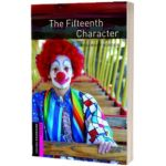 The Fifteenth Character. Oxford Bookworms Starter. 3 ED., Rosemary Border, Oxford University Press