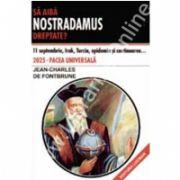 Sa Aiba Nostradamus Dreptate ?