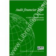 Audit financiar 2000. Standarde. Codul privind conduita etică si profesională