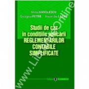 Studii de caz in condiţiile aplicării reglementărilor contabile simplificate