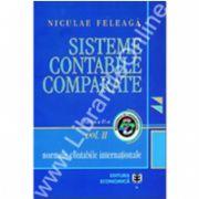 Sisteme contabile comparate. Normele contabile internaţionale, Volumul II, Ediţia a II-a