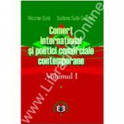 Comerţ internaţional şi politici comerciale contemporane, Volumul I+II, Comerţ internaţional şi politici comerciale