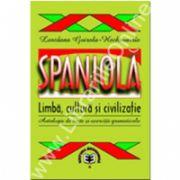 Spaniolă. Limbă, cultură şi civilizaţie. Antologie de texte si exerciţii gramaticale