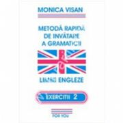 Metoda rapida de invatare a gramaticii. Limbii Engleze - EXERCITII 2