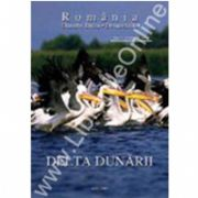 Delta Dunarii. The Danube Delta. Editat in limba romana si engleza