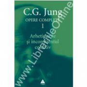 Opere complete. volumul 9/1. Arhetipurile şi inconştientul colectiv