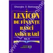 Lexicon de finanţe, bănci, asigurări. Volumul II