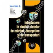 Introducere în studiul pieţelor de mărfuri, energetice şi de transporturi