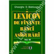 Lexicon de finanţe, bănci, asigurări. Volumul III