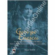 George Enescu. in constelatia muzicii universale