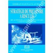 Strategii de prevenire a riscului in activitatea economico-financiara a agentului economic