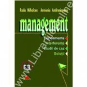 Management. Fundamente. Interferenţe. Studii de caz. Soluţii
