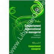 Comportament organizaţional şi managerial. Fundamente psihosociologice. Comportament managerial, Volumul II