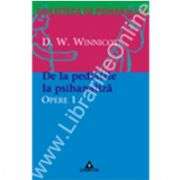 Opere, vol. 1 - De la pediatrie la psihanaliză