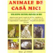 Animale Mici De Casa - Totul Despre Cresterea Mamiferelor Mici
