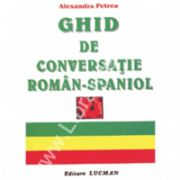 Ghid De Conversatie Roman - Spaniol