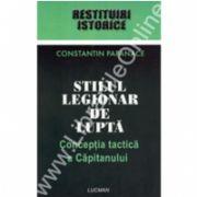 Stilul Legionar De Lupta. Conceptia Tactica A Capitanului
