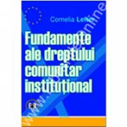 Fundamente ale dreptului comunitar instituţional