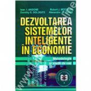 Dezvoltarea sistemelor inteligente în economie. Metodologie şi studii de caz