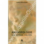 Antropologie sub semnul valorii Deschideri spre artă şi fenomenul educaţiei