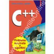 C++. Probleme rezolvate si algoritmi