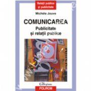 Comunicarea. Publicitate si relatii publice