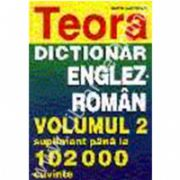Dictionar englez-roman, volumul 2, supliment pana la 102.000 cuvinte